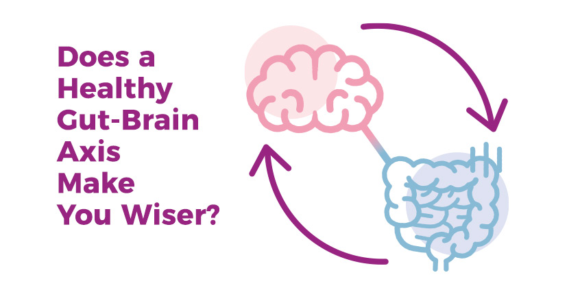 Text: Does a Healthy Gut-Brain Axis Make You Wiser?