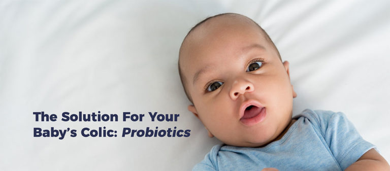 Image of infant with text: The Solution For Your Baby's Colic: Probiotics