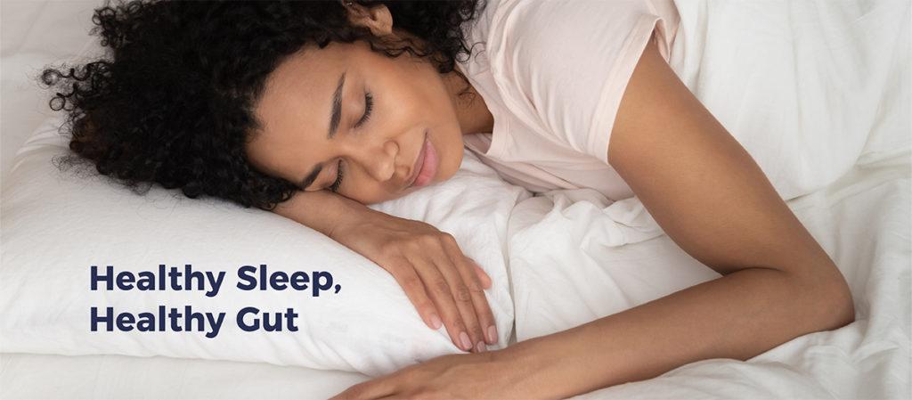 photo of woman sleeping. Text on image: Healthy Sleep, Healthy Gut
